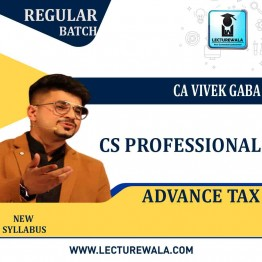 CS Professional Advance Tax  Regular Course : Video Lecture + Study Material By CA Vivek Gaba (For June 2021 )