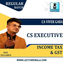 CS Executive Income Tax + GST Regular Course : Video Lecture + Study Material By CA Vivek Gaba (For Dec. 2021 & June 2021)
