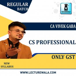 CS Professionals Only GST Regular Course : Video Lecture + Study Material By CA Vivek Gaba (For June 2021 & Dec.2021)