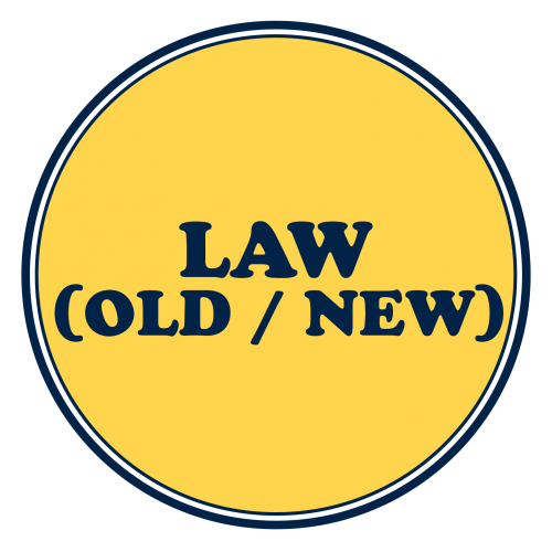Law (Old / New)
