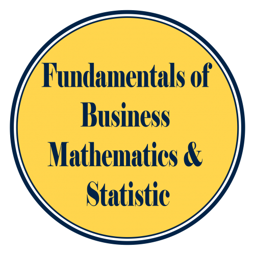 Fundamentals of Business Mathematics & Statistic