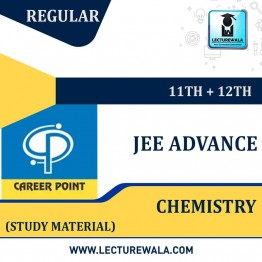 Study Material Package Complete-Chemistry For JEE Advanced | By Career Point