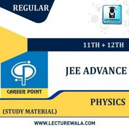 Study Material Package Complete-Physics For JEE Advanced | By Career Point