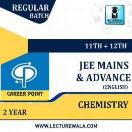 Chemistry Video Lectures (11th+12th) | JEE Main & Advanced | Validity 2 Yrs | Medium : English Language | By Career Point