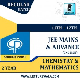 Chemistry & Mathematics Video Lectures (11th+12th) with Online Test Series | JEE Main & Advanced | Validity 2 Yrs | Medium : English Language | By Career Point