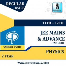 Physics Video Lectures (11th+12th) | JEE Main & Advanced | Validity 2 Yrs | Medium : English Language | By Career Point