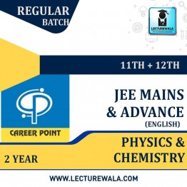 Physics & Chemistry Video Lectures (11th+12th) with Online Test Series | JEE Main & Advanced | Validity 2 Yrs | Medium : English Language | By Career Point