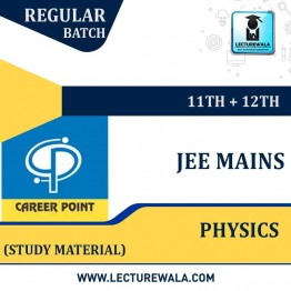 Study Material Package Complete-Physics For JEE Mains | By Career Point