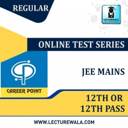 Online Test Series For JEE Main 2020 (For 12th or 12th Pass) |By Career Point