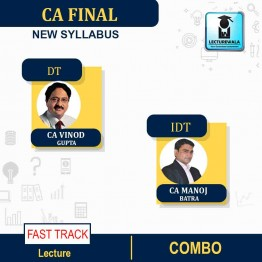 CA Final  IDT & DT FAST TRACK  Course : Video Lecture + Study Material By CA Manoj Batra & CA Vinod Gupta (For May 2021 & Nov. 2021)