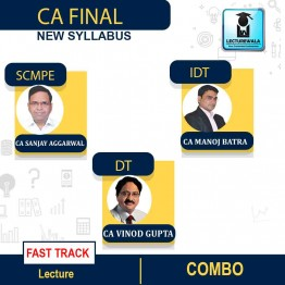 CA Final SCMPE, IDT & DT FAST TRACK  Course : Video Lecture + Study Material By CA Sanjay Aggarwal, CA Manoj Batra & CA Vinod Gupta (For May 2021 & Nov. 2021)