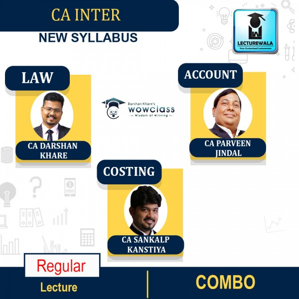CA Inter Law and Costing and Account Combo New Syllabus Regular Course : Video Lecture + Study Material By CA Sankalp Kanstiya & CA Darshan Khare & CA Parveen jindal (For Nov.2021 & May 2022)