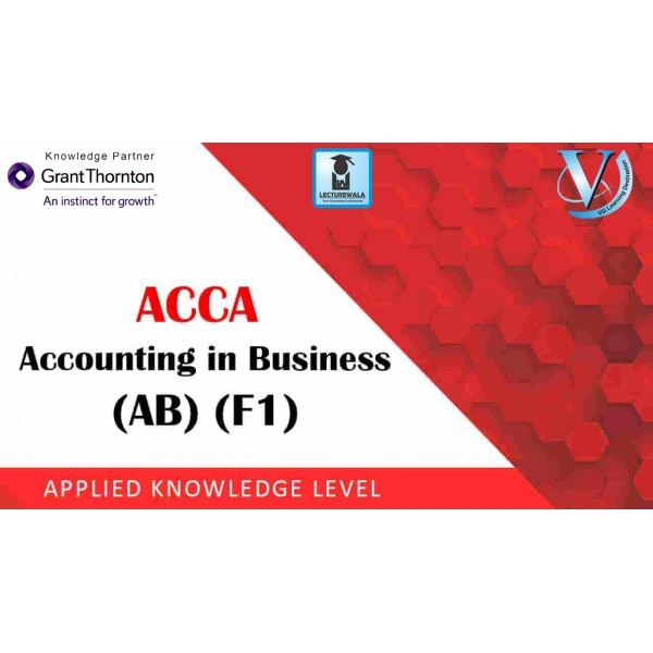 ACCA Knowledge Level F1-Accountant In Business : Video Lecture By Mr. Supul Agarwal (For Sep. 2019)