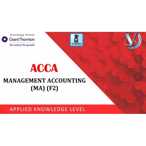 ACCA Knowledge Level F2-Management Accounting (MA) : Video Lecture By Mr. Chirayu (For Sep. 2019)
