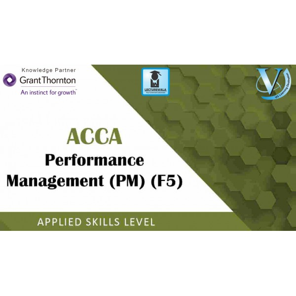 ACCA Skill Level F5 Performance Management (PM) : Video Lecture By Mr. Divay Miglani (For Sep. 2019)