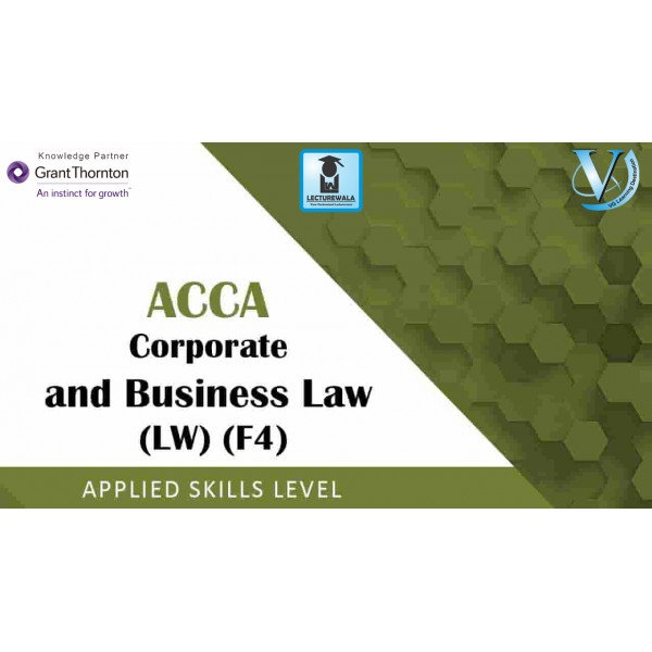 ACCA Skill Level F4-Corporate And Business Law (CBL) : Video Lecture By Mr. Divay Miglani