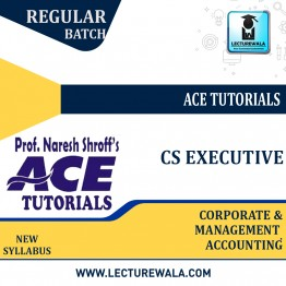 CS Executive Corporate & Management Accounting : Video Lecture + E-Book By Ace Tutorial (For Dec. 2021)