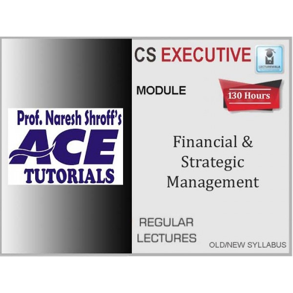 CS Executive Financial and Strategic Management : Video Lecture + E-Book By Ace Tutorial (For June 2020)