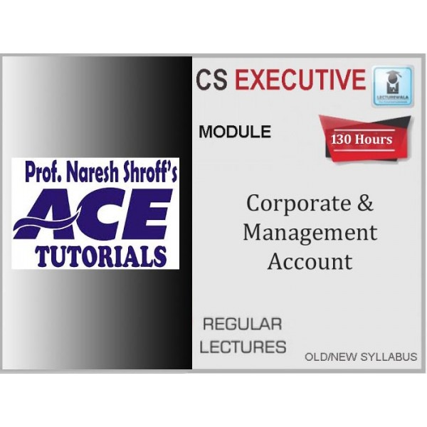 CS Executive Corporate & Management Accounting : Video Lecture + E-Book By Ace Tutorial (For Dec. 2020)