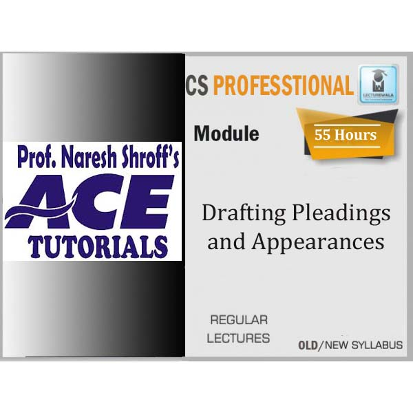 CS Professional Drafting Pleadings and Appearances Regular Course : Video Lecture + E-Book By Ace Tutorial (For Dec 2019)