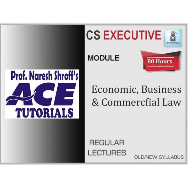 CS Executive Economic, Business and Commercial Laws : Video Lecture + E-Book By Ace Tutorial (For Dec. 2019)