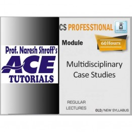 CS Professional Multidisciplinary Case Studies Regular Course : Video Lecture + Study Material By Ace Tutorial (For DEC.2021)