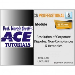 CS Professional Resolution of Corporate Disputes, Non-Compliances & Remedies Regular Course : Video Lecture + Study Material By Ace Tutorial (For Dec. 2021)