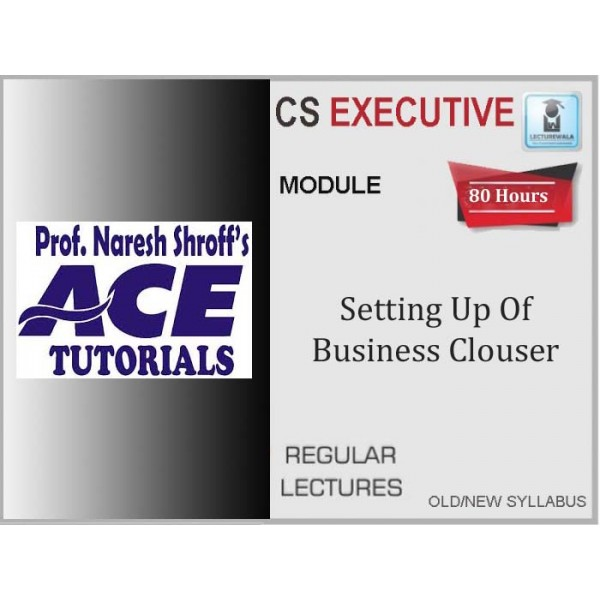 CS Executive Setting up of Business Entities and Closure : Video Lecture + E-Book By Ace Tutorial (For June 2020 & Dec. 2020)