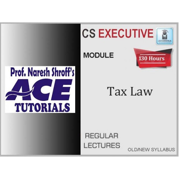 CS Executive Tax Laws Regular Course : Video Lecture + E-Book By Ace Tutorial (For June 2020 & Dec. 2020)
