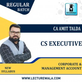 CS Executive Corporate & Management Accounting Regular Course : Video Lecture + Study Material By CA Amit Talda (For Dec. 2021)