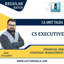 CS Executive Financial and Strategic Management Regular Course : Video Lecture + Study Material By CA Amit Talda (For Dec. 2021)
