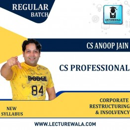 CS Professional Corporate Restructuring & Insolvency  New Syllabus Regular Course : Video Lecture + Study Material by CS Anoop Jain (For Dec 2021, June 2022, Dec 2022)