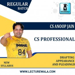 CS Professional Drafting Pleadings and Appearances New Syllabus Regular Course : Video Lecture + Study Material by CS Anoop Jain (For Dec 2021, June 2022, Dec 2022)