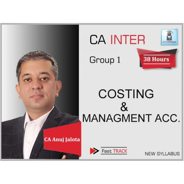 CA Inter Costing New Syllabus Crash Course : Video Lecture + Study Material By CA Anuj Jalota (For Nov. 2019 & Onwards)