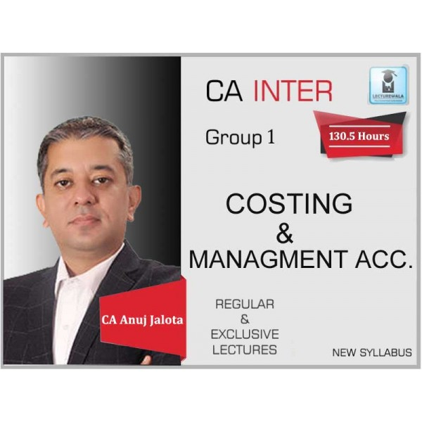 CA Inter Costing Regular Course : Video Lecture + Study Material By CA Anuj Jalota (For Nov. 2019 & Onwards)