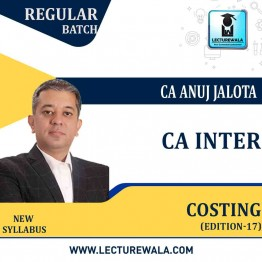 CA INTER – Costing – 17 Edition (Latest Edition with Coloured Book) Regular Course : Video Lecture + Study Material By CA Anuj Jalota (MAY 2021 / Nov 2021 / May 2022)