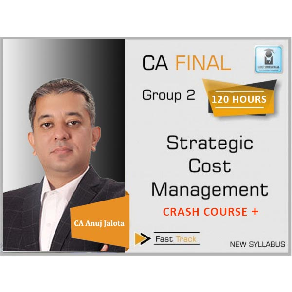CA Final SCMPE (Costing New) Crash Course Plus Pre-Book : Video Lecture + Study Material By CA Anuj Jalota (For May 2020 & Nov 2020)