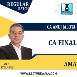 CA Final AMA Old Syllabus Regular Course : Video Lecture + Study Material By CA Anuj Jalota (Nov 2020 / May 2021 )