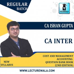 CA Inter Cost And Management Accounting Question Bank Book Only (2nd Edition) : Study Material By CA Ishan Gupta (For Nov.2021/ May 2022)