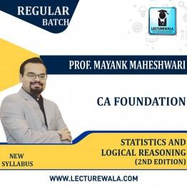 CA Foundation Statistics And Logical Reasoning (2nd Edition) : Study Material By Mayank Maheshwari (For Nov. 2021 / May 2022)