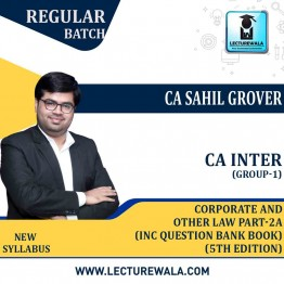 CA Inter Group-1 Corporate And Other Law Part-2A  (Inc. Question Bank Book)  (5th Edition) : Study Material By CA Sahil Grover (For Nov.2021/ May 2022)