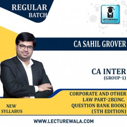 CA Inter Group-1 Corporate And Other Law Part-2B  (Inc. Question Bank Book)  (5th Edition) : Study Material By CA Sahil Grover (For Nov.2021/ May 2022)