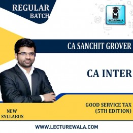 CA Inter Group-1 Goods And Service Tax (5th Edition) : Study Material By CA Sanchit Grover (For Nov.2021/ May 2022)