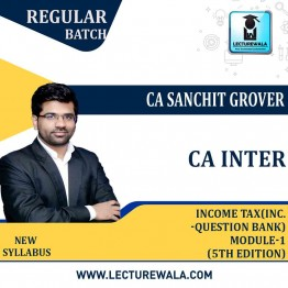 CA Inter Income Tax Module-1 (Inc. Question Bank ) (5th Edition) : Study Material By CA Sanchit Grover (For Nov.2021/ May 2022)
