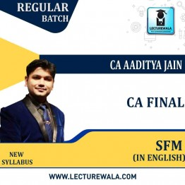 CA Final SFM Regular Course (In English) New Syllabus : Video Lecture + Study Material By CA Aaditya Jain (For May 2022 & Nov. 2022)