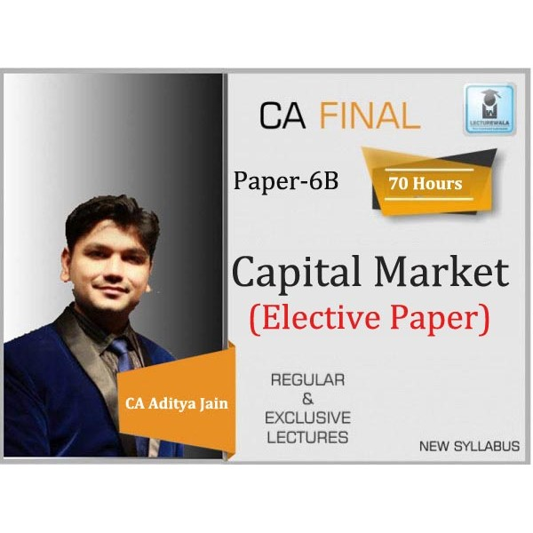 CA Final Capital Market Paper-6B Elective Subject : Video Lecture + Study Material By CA Aaditya Jain (For May 20 & Nov 20)