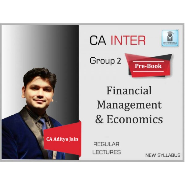 CA Inter FM & Eco. Regular Course (Pre-Book) : Video Lecture + Study Material By CA Aditya Jain (For Nov. 2019 & Onwards)