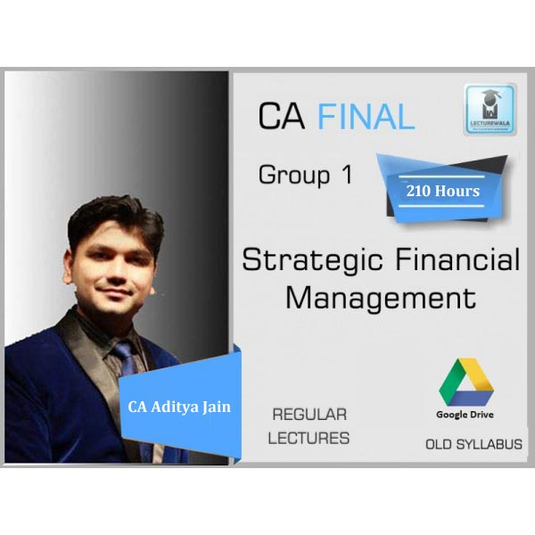 CA Final SFM Regular Course Old Syllabus : Video Lecture + Study Material By CA Aditya Jain (For May 2020 & Onwards)