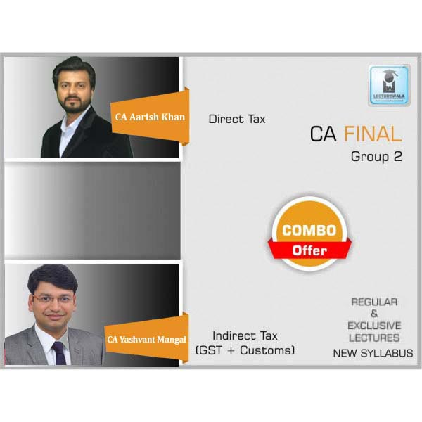 CA Final Direct Tax & Indirect Tax Combo Regular Course : Video Lecture + Study Material By CA Aarish Khan & CA Yashvant Mangal For (May 2020 & Nov. 2020)
