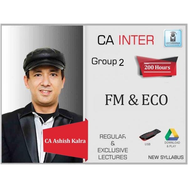 CA Inter FM & Eco Regular Course : Video Lecture + Study Material By CA Ashish Kalra (For May 2020 & Nov 2020)